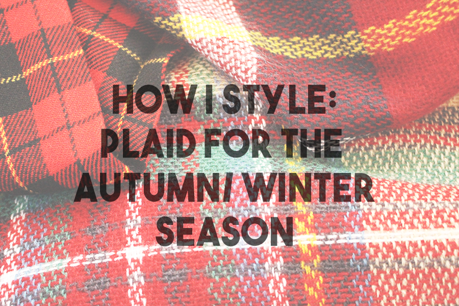 How I Style Plaid for the Autumn/Winter Season | #style #fashion #fatshion