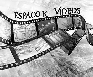 ESPAÇO K VÍDEOS