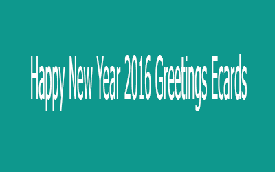 Happy New Year 2016 Greetings Ecards