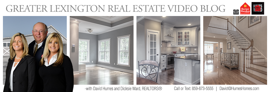 Greater Lexington Real Estate Video Blog with David Humes
