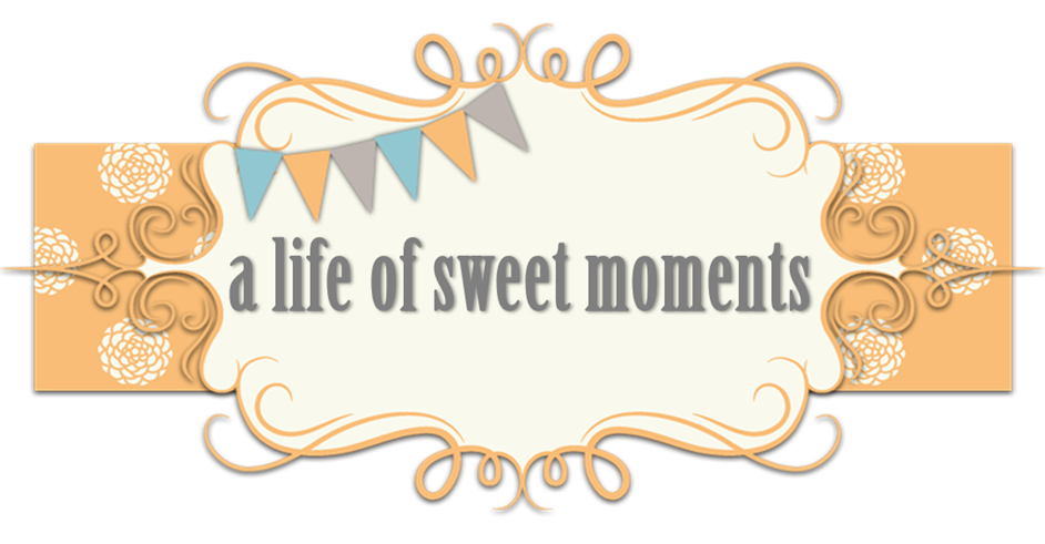 a life of sweet moments