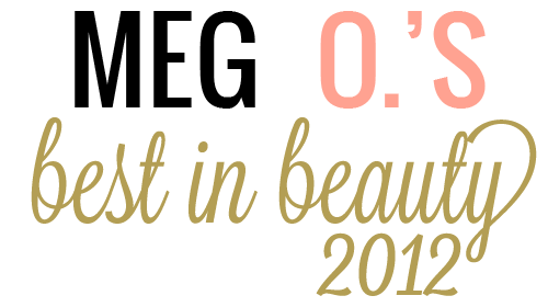 Meg O.'s Best in Beauty 2012
