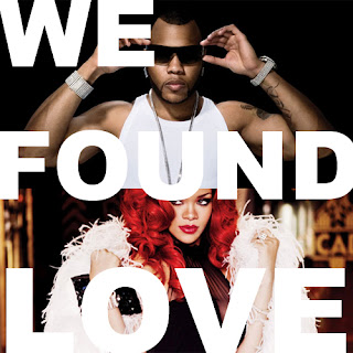 http://4.bp.blogspot.com/-UFECQxviZXQ/TxDZ4sZFFBI/AAAAAAAACuQ/CnZyMkNmrVY/s320/Rihanna-Flo-Rida-We-Found-Love.jpg