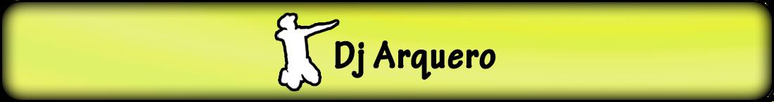 Blog Oficial Dj Arquero