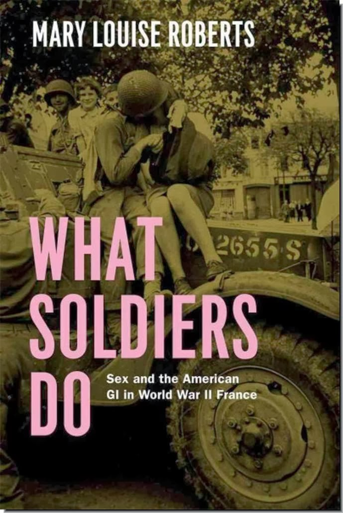 What soldiers Do book Mary Louise Roberts