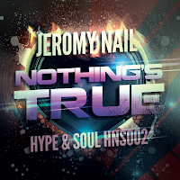 Jeromy Nail Nothing's True Hype & Soul