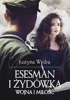 """""""Esesman i Zydowka"""" Justyna Wydra"""