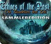 Echoes Of The Past 3: Die Zitadellen Der Zeit Sammleredition (GERMAN) [FINAL]