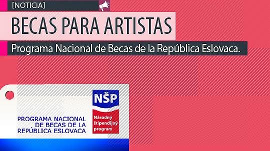 Becas para Artistas. Programa de Becas de la República Eslovaca