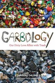Garbology, by Edward Humes