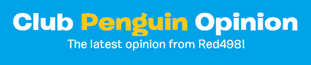 Club Penguin Opinion