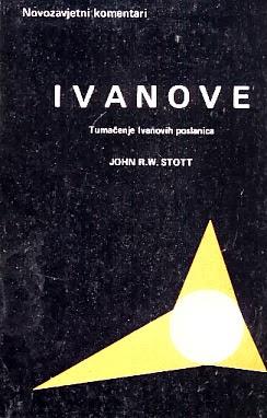 John Stott-Ivanove Poslanice:Uvod I Komentar-