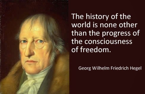 The history of the world is none other than the progress of the consciousness of freedom.