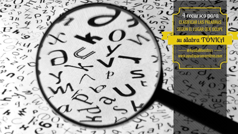 AYUDA PARA MAESTROS: 4 recursos para clasificar las palabras según ...