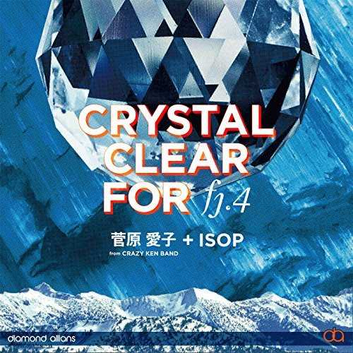[Single] 菅原愛子 from CRAZY KEN BAND+ISOP – Crystal Clear for fj4 (2015.05.20/MP3/RAR)