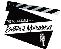 The Roundtable with Brother Muhammad (Audio Podcast).