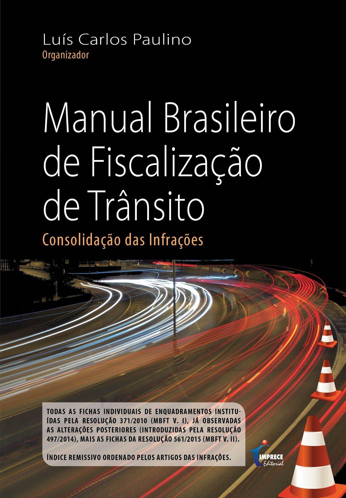 MANUAL BRASILEIRO DE FISCALIZAÇÃO DE TRÂNSITO: consolidação das infrações