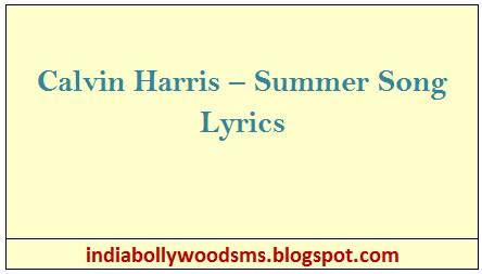 Calvin Harris – Summer Song Lyrics - India Bollywood Sms