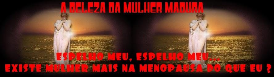 A BELEZA DA MULHER MADURA