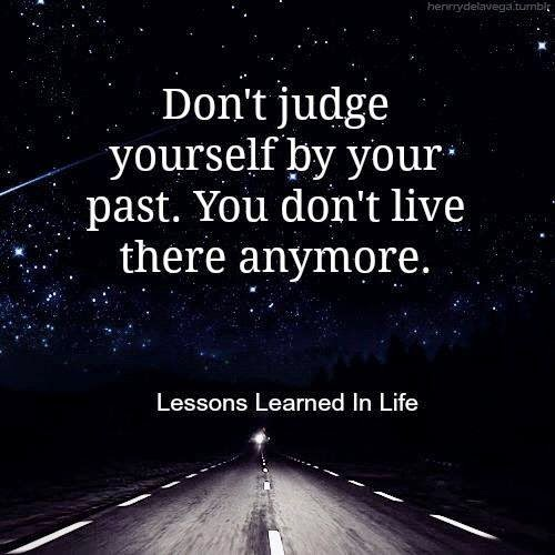 judge, yourself, past, anymore,