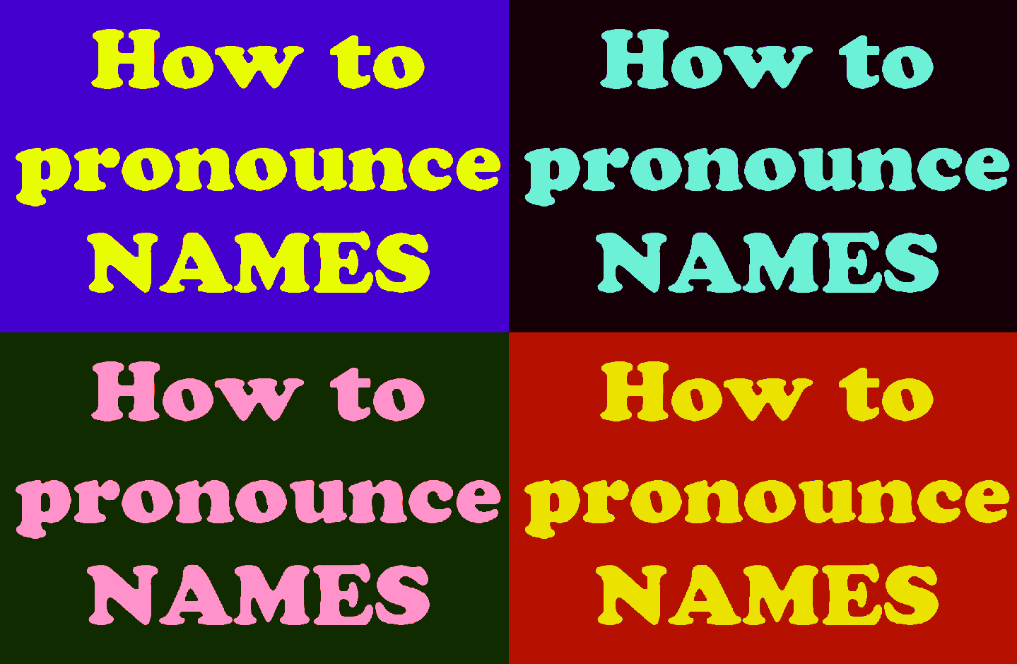 How to correctly pronounce foreign names and places quickly and easily!