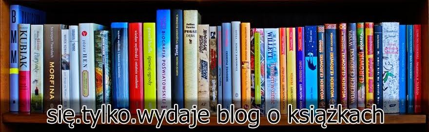 się.tylko.wydaje. blog o książkach