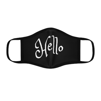 Hello Face Mask  - Order Now -