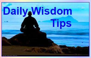 <b>DAILY WISDOM TIPS</b>