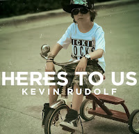 Kevin Rudolf. Here's To Us