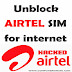 Unblock Airtel Sim-Working method 2015 for internet