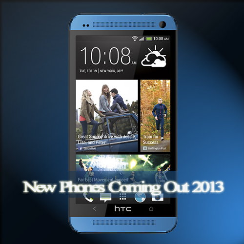 Best new phones coming out in 2013