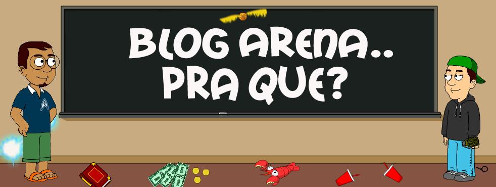 Blog Arena.. Pra Que?