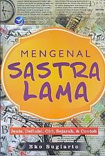 toko buku rahma: buku MENGENAL SASTRA LAMA JENIS, DEFINISI, CIRI, SEJARAH DAN CONTOH, pengarang eko sugiarto, penerbit andi