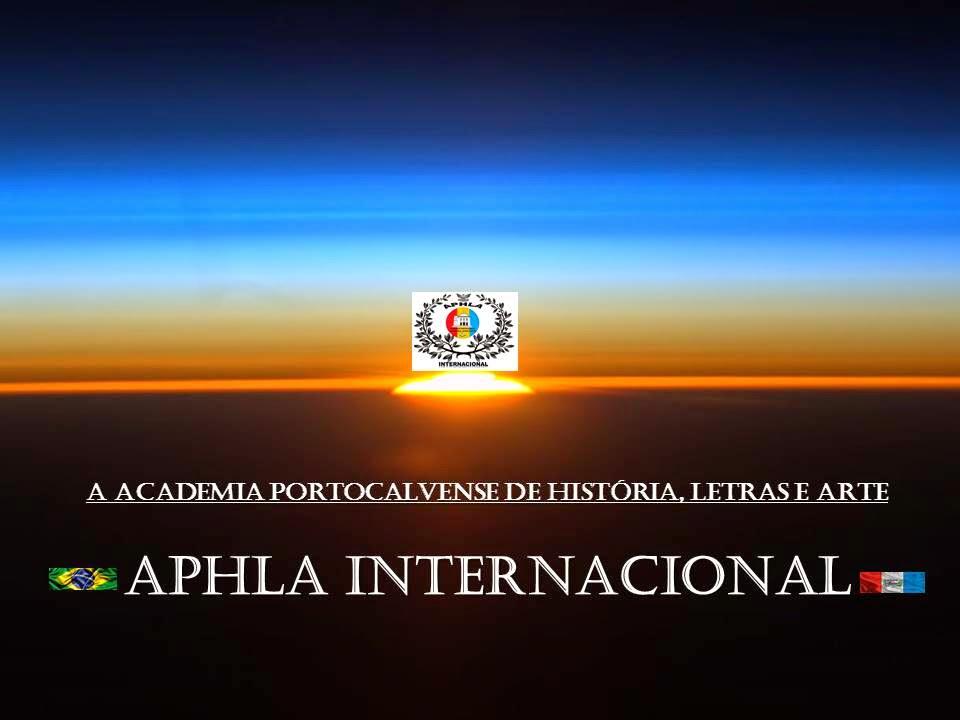 ACADEMIA PORTOCALVENSE DE HISTÓRIA, LETRAS E ARTES  - APHLA INTERNACIONAL