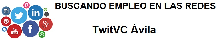 TiwtVC Ávila. Ofertas de empleo, Facebook, LinkedIn, Twitter, Infojobs, bolsa de trabajo, cursos