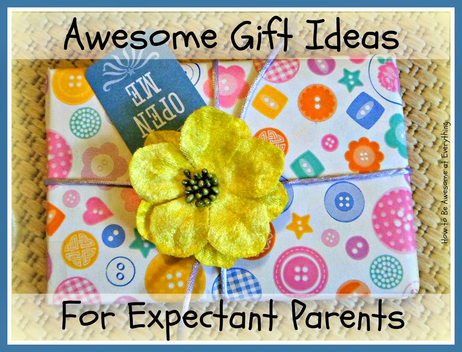 Baby Gifts For Parents Who Have Everything : How to be awesome at everything gifts for