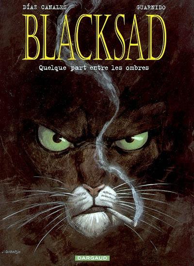 http://4.bp.blogspot.com/-UN36srz5bPs/TfXElYB9deI/AAAAAAAAAaw/opiUVT78kx4/s1600/Blacksad+tome+1+Quelque+part+entre+les+Ombres+BD.jpg