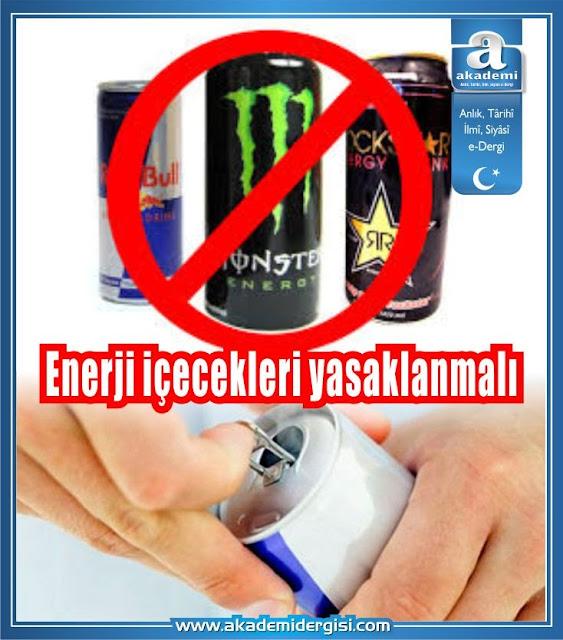Enerji içecekleri yasaklanmalı