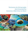 PANORAMA DA CONSERVAÇÃO DOS ECOSSISTEMAS COSTEIROS E MARINHOS DO BRASIL  // MMA