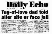 Daily Echo - Tug of love dad told alter site or face jail