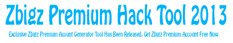 Zbigz Premium  Hack Tool 2013