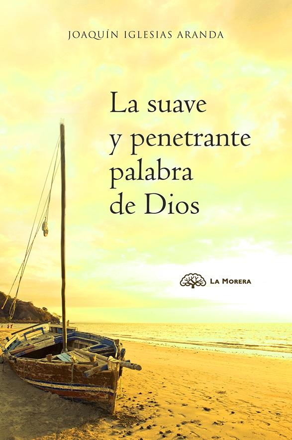 La suave y penetrante palabra de Dios