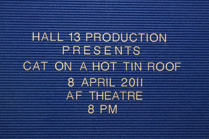 We did an adaptation of Tennessee William's <a href='http://en.wikipedia.org/wiki/Cat_on_a_hot_tin_roof'>Cat on a Hot Tin Roof</a>, at Alliance Francaise de Singapour.