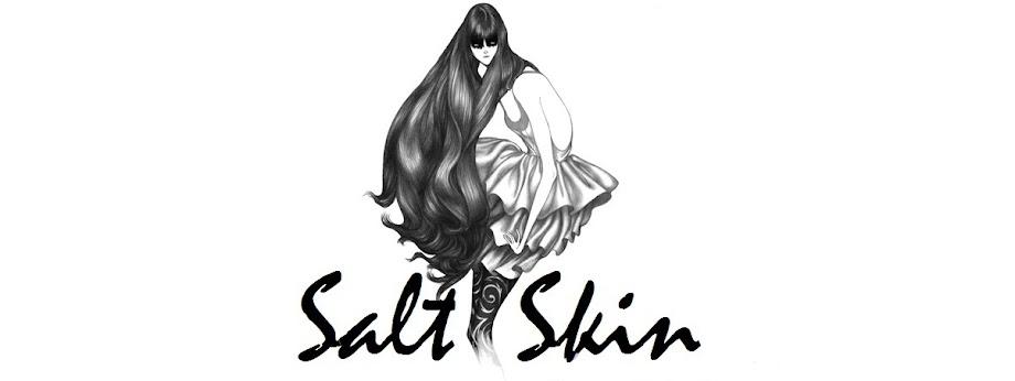 *salt skin