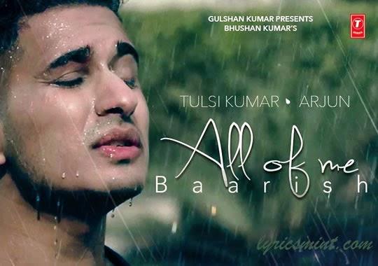 ALL OF ME (Barish) Song Mp3 Download Free | ARJUN ft. Tulsi Kumar ...