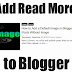 How to Add a Read More or Continue Reading Feature In a Blogger Blog