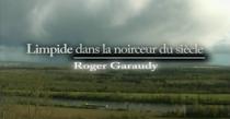 """Documentaire de M. Poumier et S. Bedrouni: """"Roger Garaudy. Limpide dans la noirceur du siècle"""""""