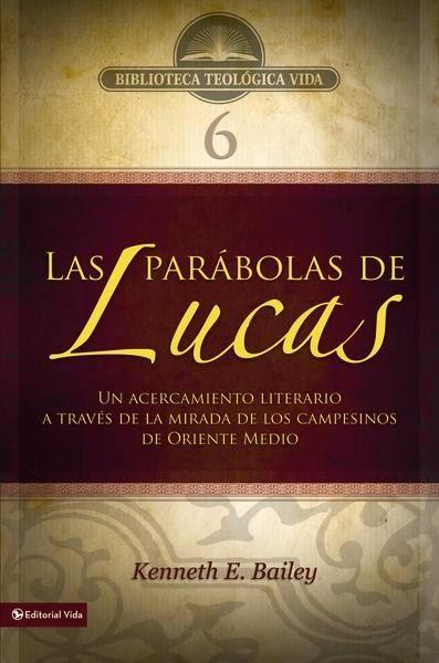Biblioteca Teológica Vida-Vol 6-Las Parábolas De Lucas-