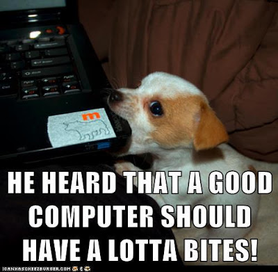 He heard that a good computer should have a lotta bites!