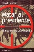 Matar al Presidente